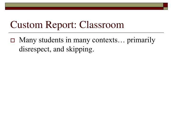 Custom Report: Classroom