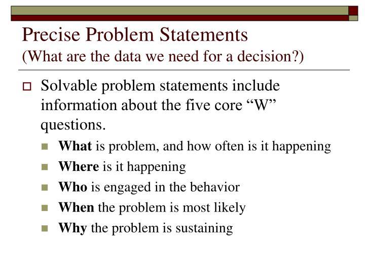 Precise Problem Statements