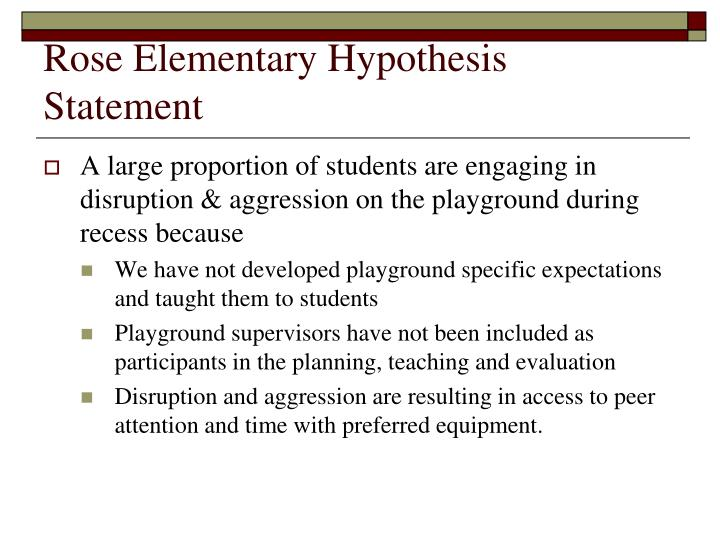 Rose Elementary Hypothesis Statement