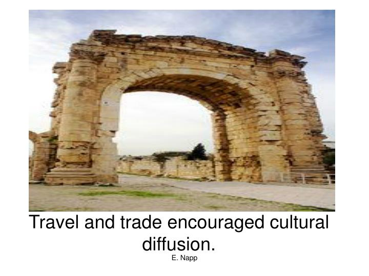 Travel and trade encouraged cultural