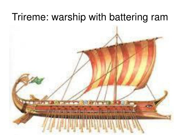 Trireme: warship with battering ram