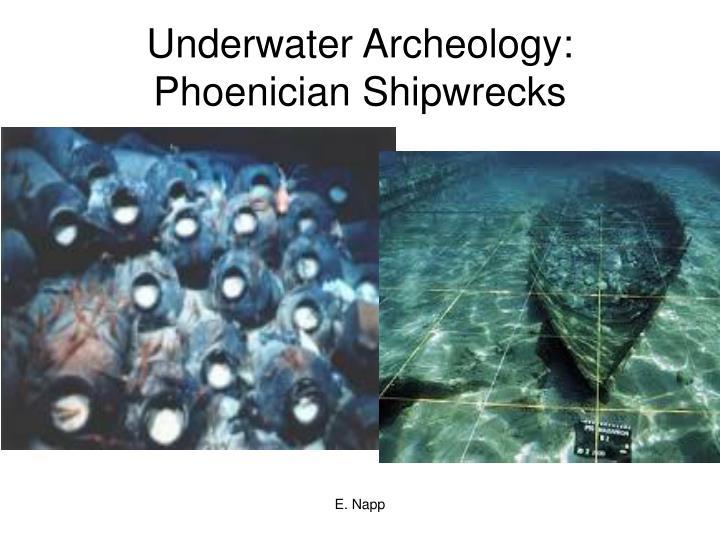 Underwater Archeology: Phoenician Shipwrecks