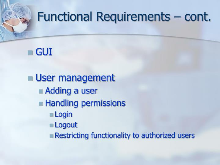 Functional Requirements – cont.