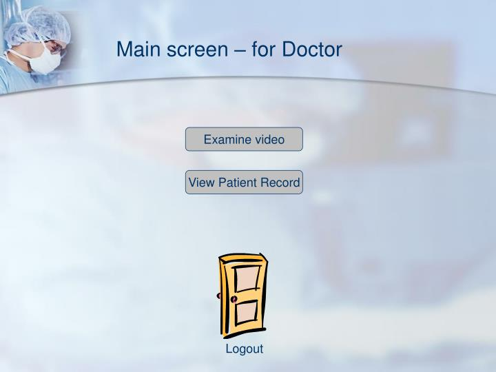 Main screen – for Doctor