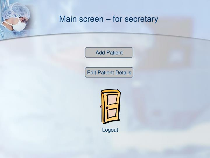 Main screen – for secretary