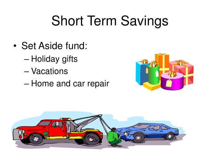 Short Term Savings