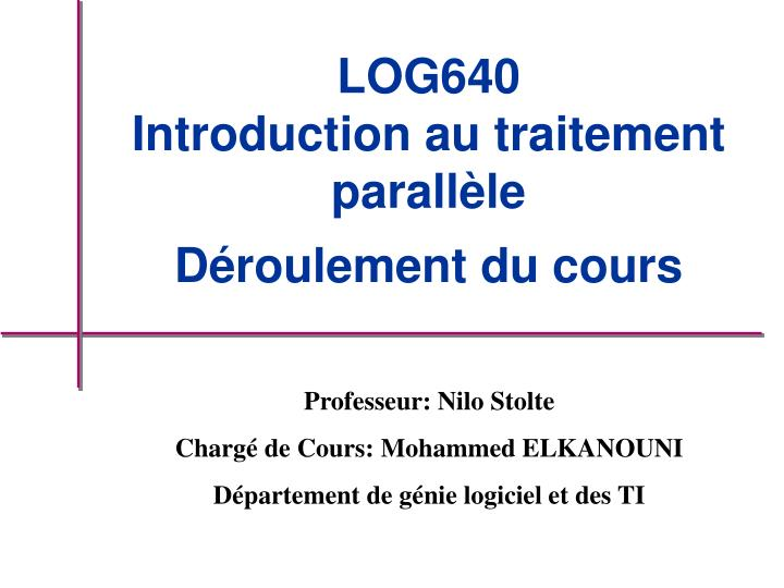 Log640 introduction au traitement parall le d roulement du cours
