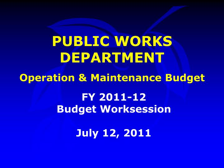 Public works department operation maintenance budget