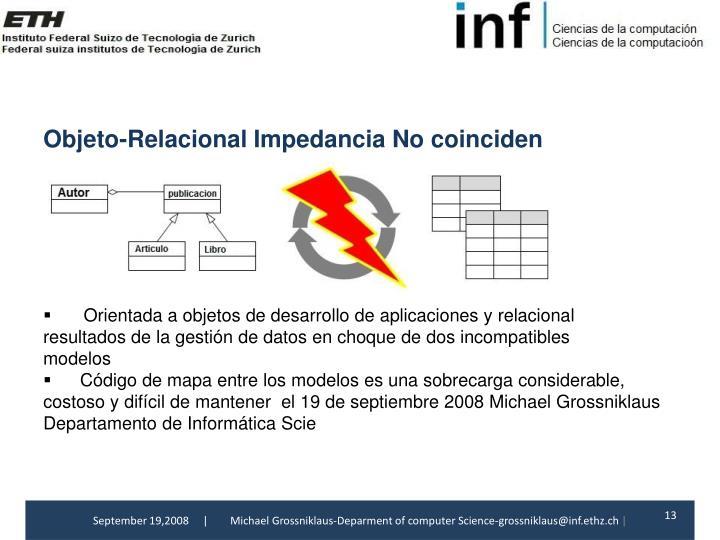 Objeto-Relacional Impedancia No coinciden