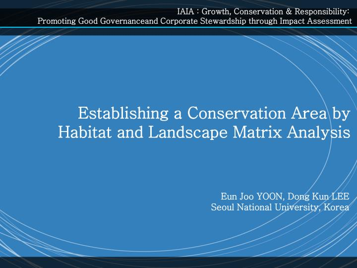 IAIA : Growth, Conservation & Responsibility: