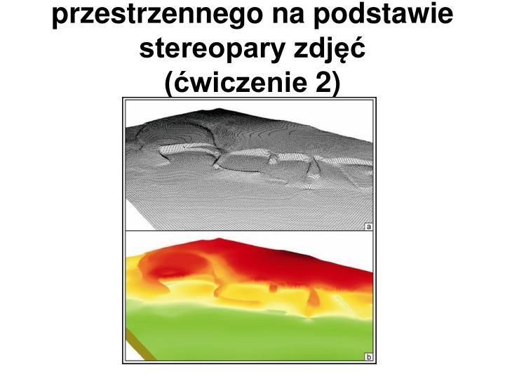 Tworzenie modelu przestrzennego na podstawie stereopary zdjęć
