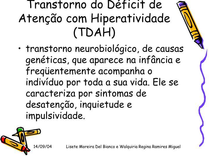 Transtorno do Déficit de Atenção com Hiperatividade (TDAH)