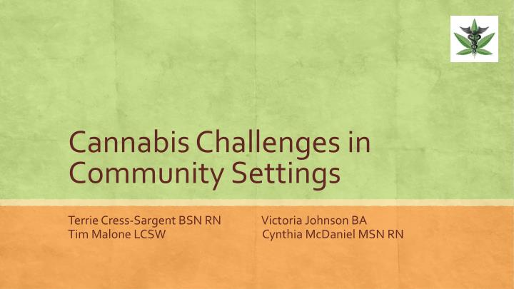 Cannabis challenges in community settings