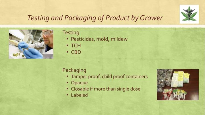Testing and Packaging of Product by Grower