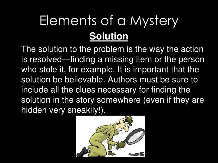 Elements of a Mystery