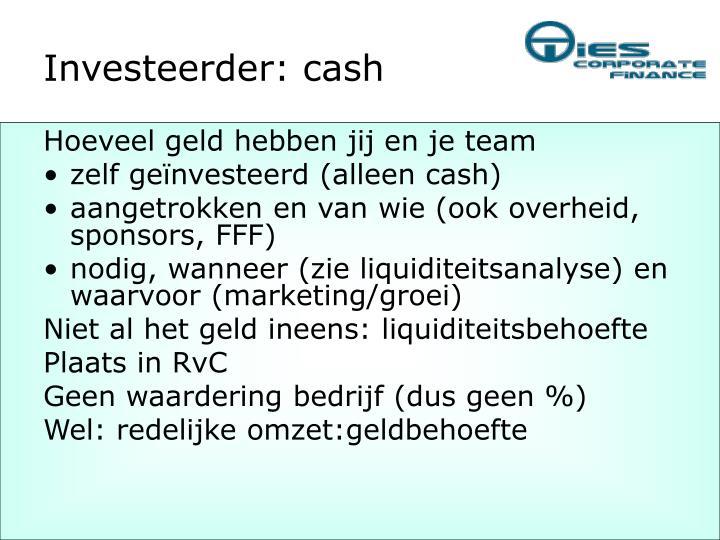 Investeerder: cash