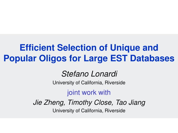 Efficient selection of unique and popular oligos for large est databases