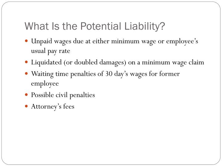 What Is the Potential Liability?