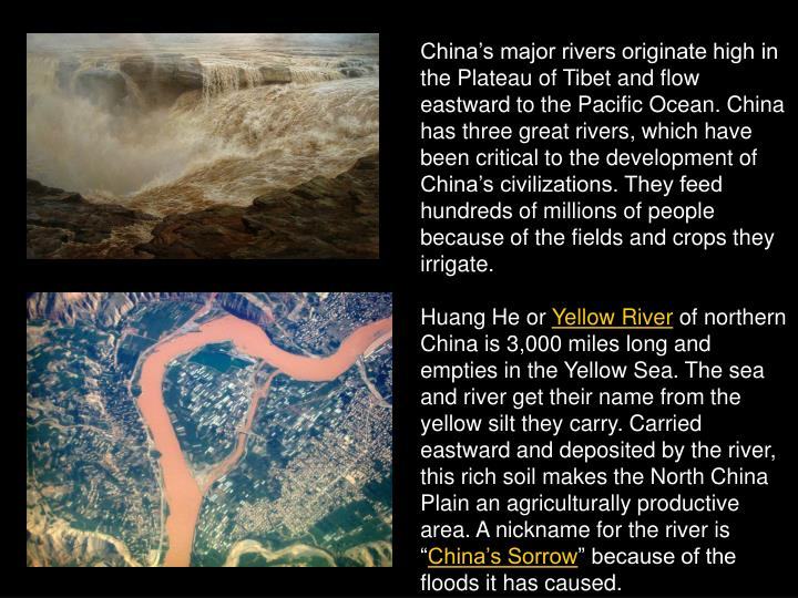 China's major rivers originate high in the Plateau of Tibet and flow eastward to the Pacific Ocean.