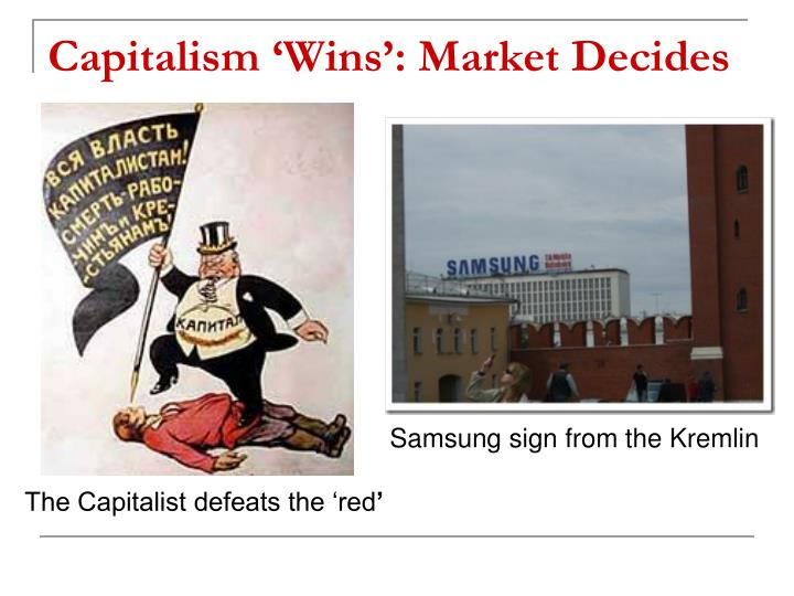 Capitalism 'Wins