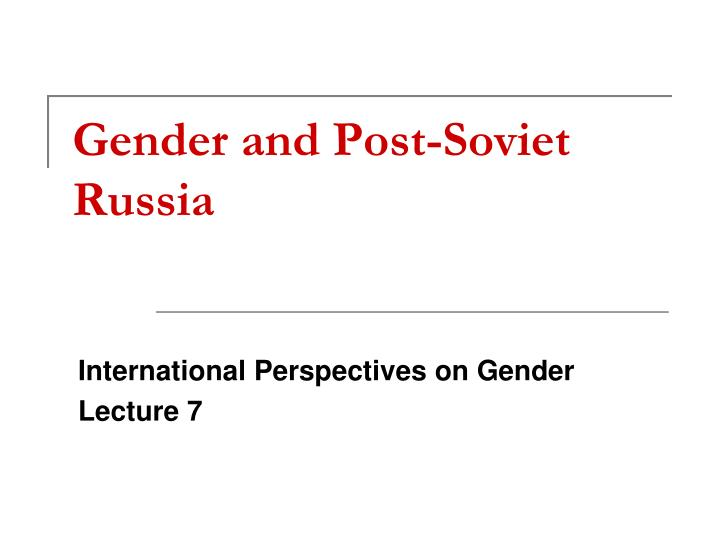gender and post soviet russia