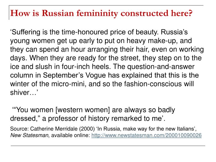 How is Russian femininity constructed here?
