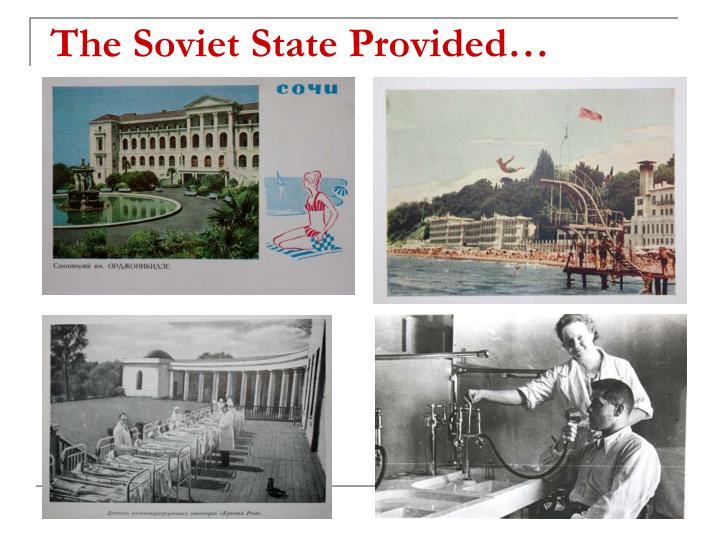 The Soviet State Provided…