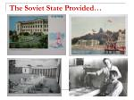 the soviet state provided