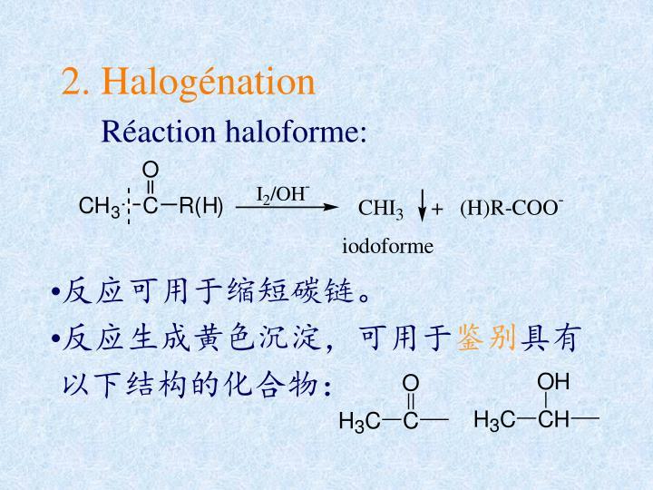 2. Halogénation