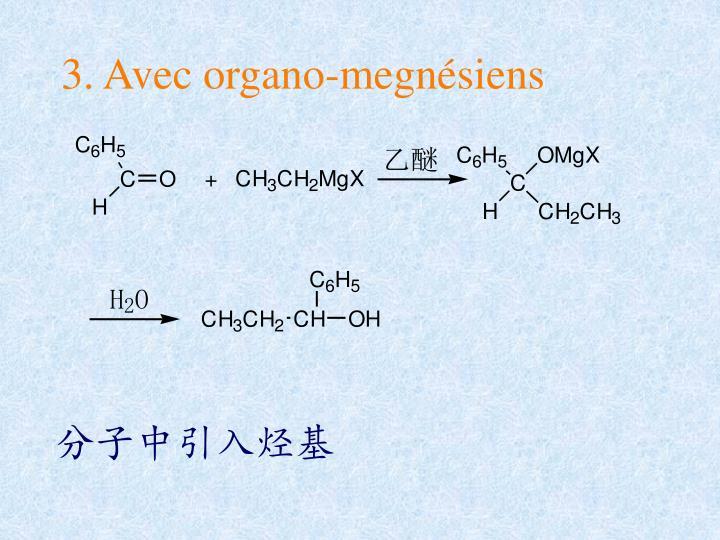 3. Avec organo-megnésiens