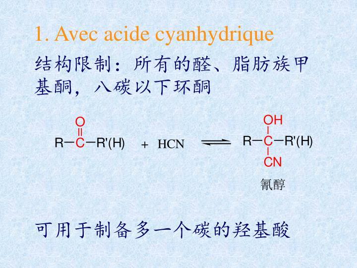 1. Avec acide cyanhydrique