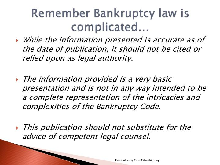 Remember Bankruptcy law is complicated…