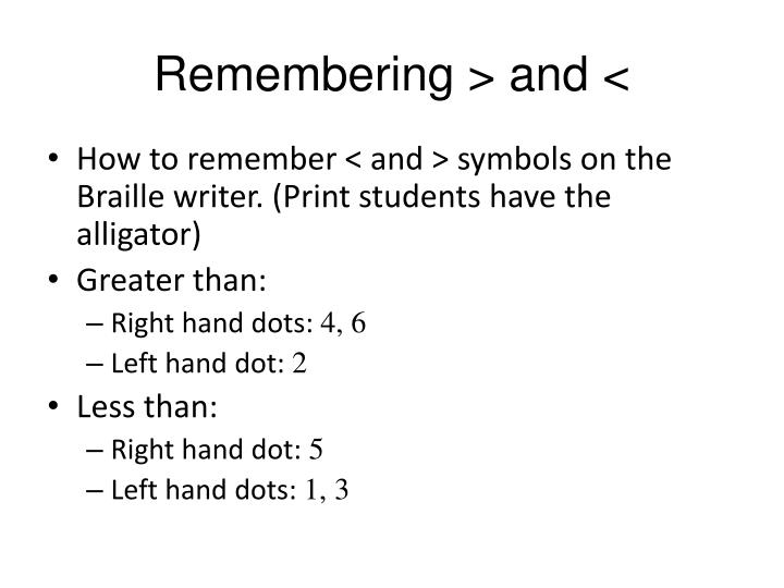 Remembering > and <