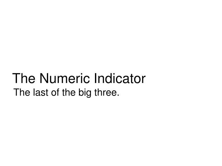 The Numeric Indicator