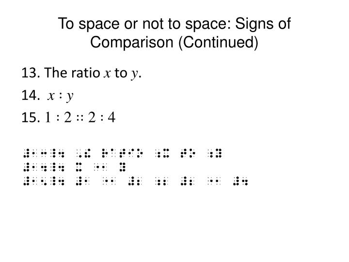 To space or not to space: Signs of Comparison (Continued)