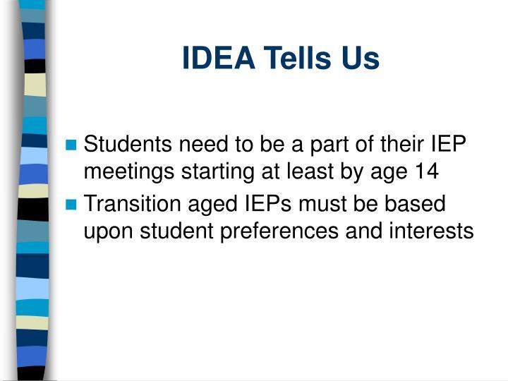IDEA Tells Us
