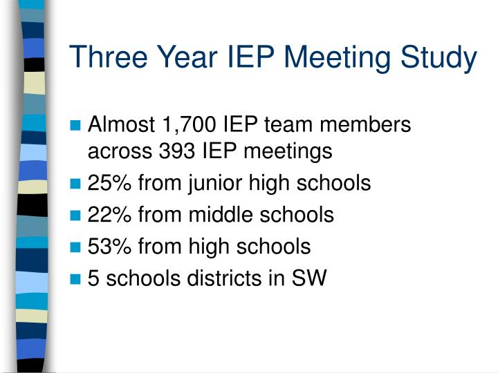 Three Year IEP Meeting Study