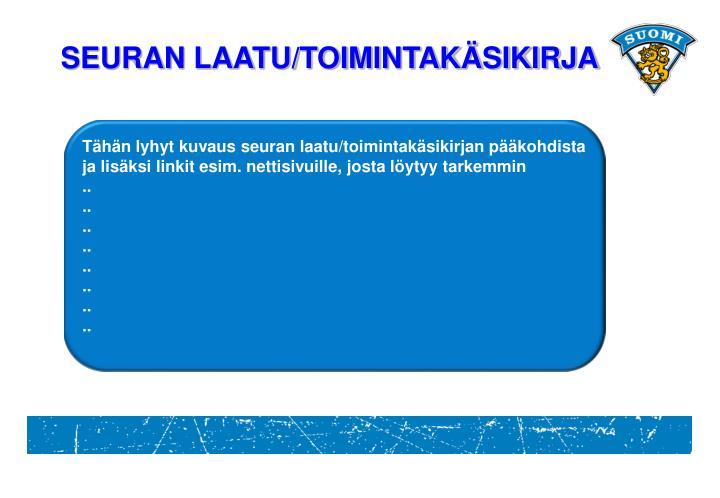 SEURAN LAATU/TOIMINTAKÄSIKIRJA