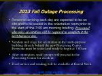 2013 fall outage processing1