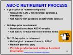 abc c retirement process