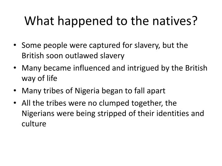 What happened to the natives?