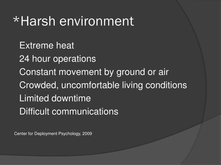 *Harsh environment