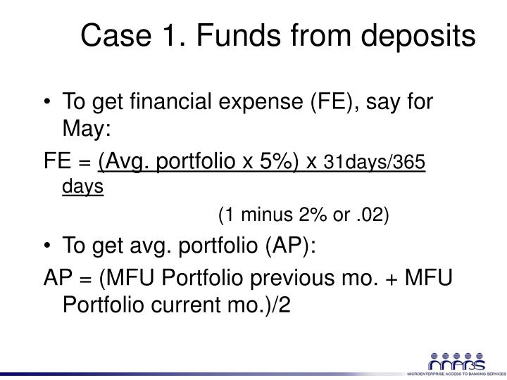 Case 1. Funds from deposits