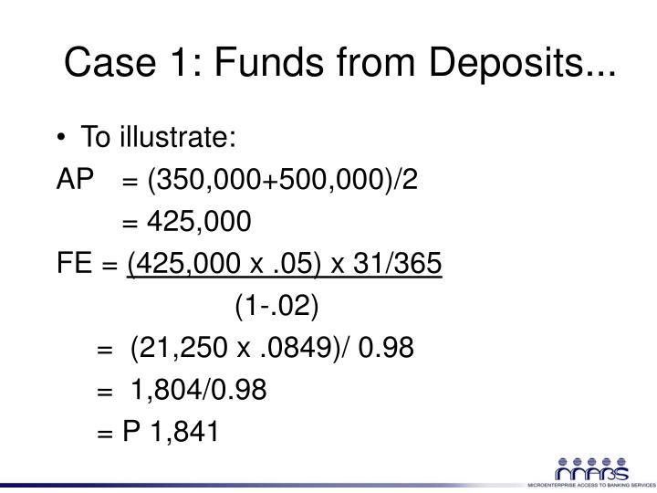 Case 1: Funds from Deposits...