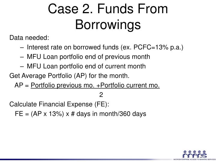 Case 2. Funds From Borrowings
