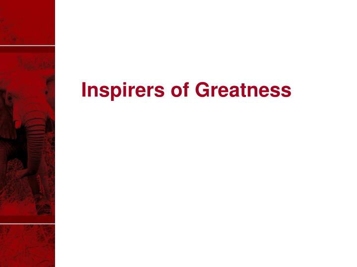 Inspirers of Greatness