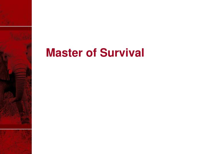 Master of Survival