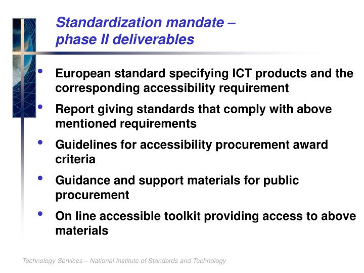 Standardization mandate –