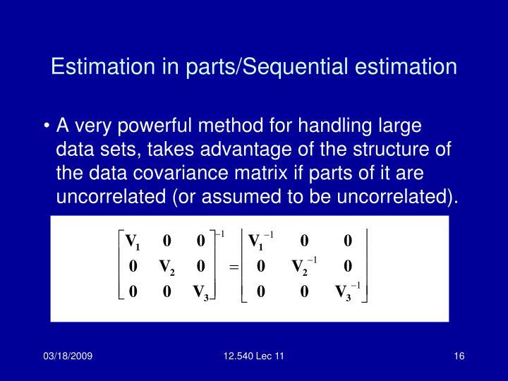 Estimation in parts/Sequential estimation