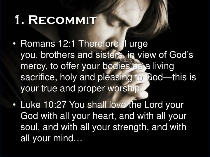 1. Recommit